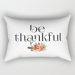 Be Thankful Rectangular Pillow