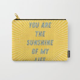 You are the Sunshine of my Life Carry-All Pouch