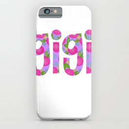 Mothers Day My Favorite People Call Me Gigi iPhone Case