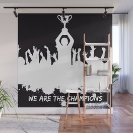 We are the champions! Wall Mural