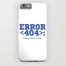 """A Coding Tee For Programmer """"Error <404>: Costume Not Found"""" T-shirt Design Computer Code iPhone Case"""