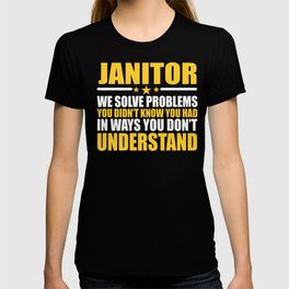 Janitor Gift Problem Solver Saying T-shirt