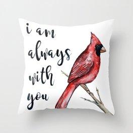 I Am Always With You, Cardinal Throw Pillow