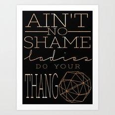 Ain't No Shame Art Print