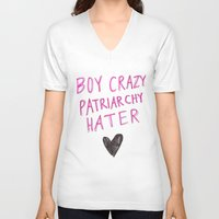 patriarchy V-neck T-shirts featuring Boy Crazy Patriarchy Hater by Ambivalently Yours