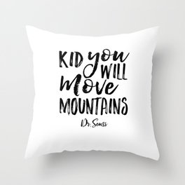 Kid You'll Move Mountains, Birthday,Kids Room Decor,Kids Gift,Children Quote Baby,Typography art Throw Pillow