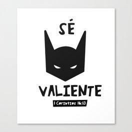 Sé valiente // Prints black and white cute Canvas Print