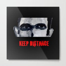 Keep Distance Metal Print