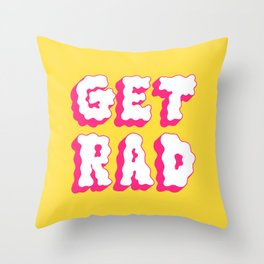 get rad Throw Pillow