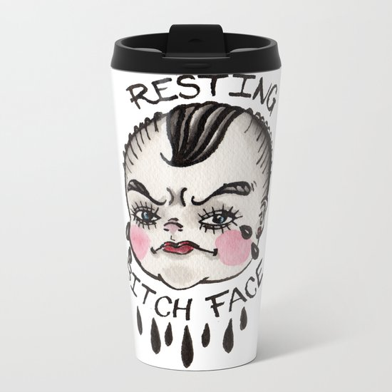 Resting B1&ch Face Cry Baby Metal Travel Mug
