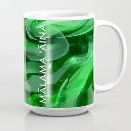MĀLAMA 'ĀINA - TAKE CARE OF OUR LAND Coffee Mug