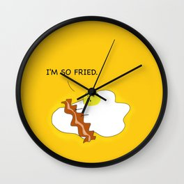 I'm so fried - Egg Wall Clock
