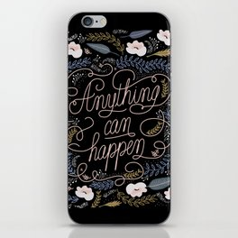 Anything can happen iPhone Skin