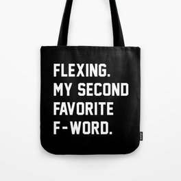 Flexing. My Second Favorite F-Word. Tote Bag