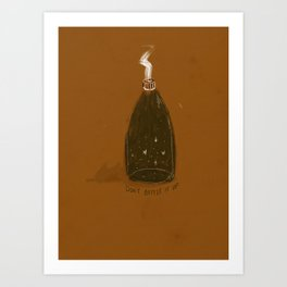 Don't Bottle It Up Art Print