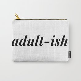 adultish Carry-All Pouch