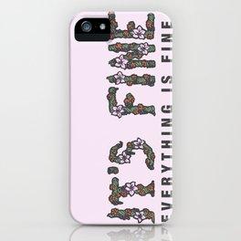 It's Fine iPhone Case