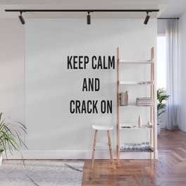 Keep Calm and Crack On Wall Mural