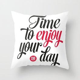 Enjoy your day Throw Pillow