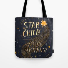 STAR CHILD: ARE YOU LISTENING?  Tote Bag