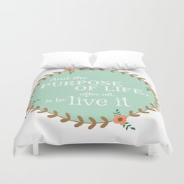 The Purpose of Life, Eleanor Roosevelt Duvet Cover