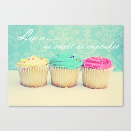 Life is as Sweet as Cupcakes Canvas Print