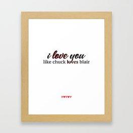 i love you like chuck loves blair Framed Art Print
