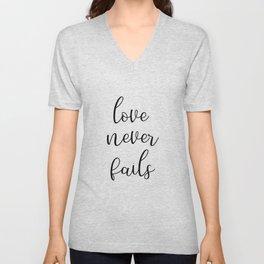 Love Never Fails, Christian Wall Art, 1 Corinthians 13:8, Bible Verse Art, Inspirational Quote Unisex V-Neck
