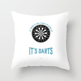 If There's One Thing I'm Good At It's Darts Dart Pub Throw Pillow