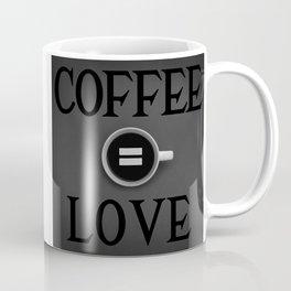 Coffee equals LOVE Coffee Mug