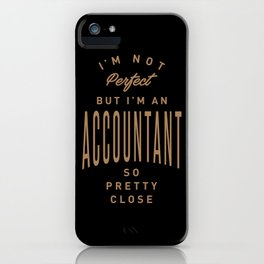 Accountant - Funny Job and Hobby iPhone Case