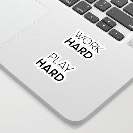 Work Hard / Play Hard Quote Sticker