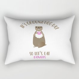It's Groundhog Day So Let's Eat Donuts Rectangular Pillow