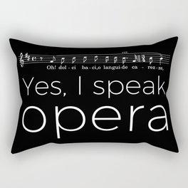 Yes, I speak opera (tenor) Rectangular Pillow