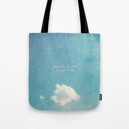 Rule #3 of Life Tote Bag