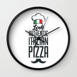 Love authentic Italian pizza Wall Clock
