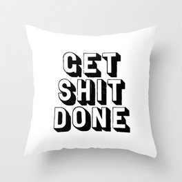 Get Shit Done black-white typography poster black and white design bedroom wall home decor room Throw Pillow