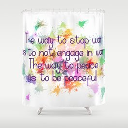 The Way to Peace Shower Curtain