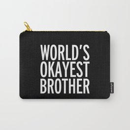World's Okayest Brother Funny Quote Carry-All Pouch
