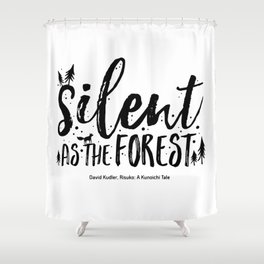 Silent as the forest Shower Curtain