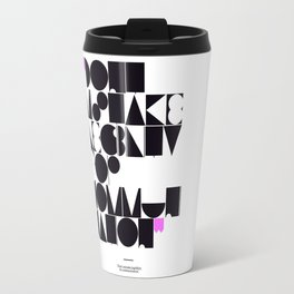 Don't mistake legibility for communication Travel Mug