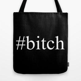 bitch     Hashtag series Tote Bag