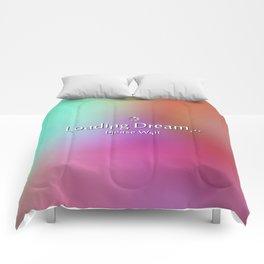 Loading Dream please wait Comforters