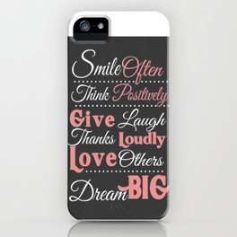 Smile Often, Think Positively Dream Big Inspirational iPhone Case