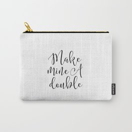 Bar Sign Make Mine A Double Bar Decor Party Sign Champagne Sign Party Decor Drink Store Decor Carry-All Pouch
