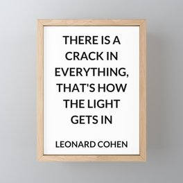 There Is a Crack in Everything, That's How the Light Gets In: Leonard Cohen Framed Mini Art Print