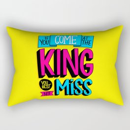 Come At the King Rectangular Pillow