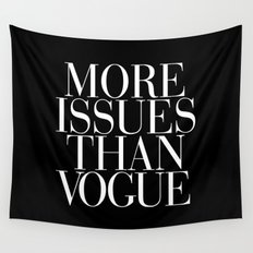 More Issues than Vogue Typography Wall Tapestry