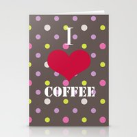 coffe Stationery Cards featuring I Love Coffe by Brad Josh