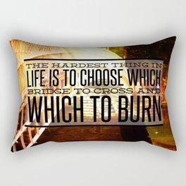 Which Bridge To Cross and Burn Rectangular Pillow
